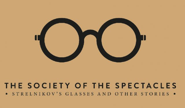 Society of the Spectacles – Strelnikov's Glasses and Other Stories